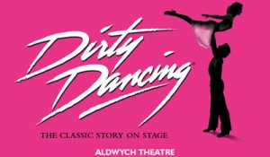 Dirty Dancing The Aldwych Theatre