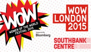 WOW - Women Of The World Festival 2015 @ Southbank Centre, Belvedere Road, London | London | United Kingdom