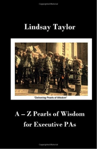 Lindsay Taylor's book cover 'A-Z Pearls of Wisdom for Executive PAs' featuring a picture of the pearly queens and kings.