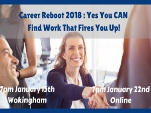 Career Reboot 2018 | Yes, you CAN find work that fires you up! | Online event @ Online